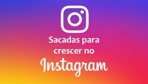 sacadas-para-crescer-instagram