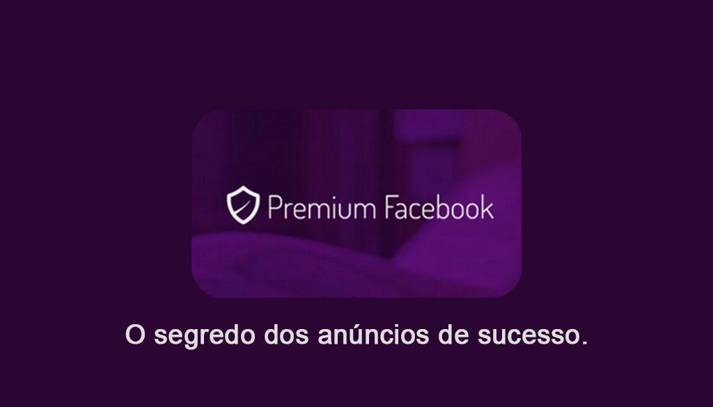 premium-facebook-segredo-do-sucesso