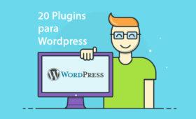 20-plugins-essenciais-wordpress