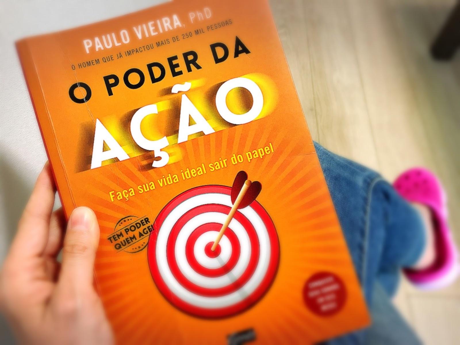 Livro O Poder da Ação (DOWNLOAD GRÁTIS - PDF) de Paulo Vieira