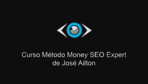 metodo-money-seo-expert-jose-ailtonh