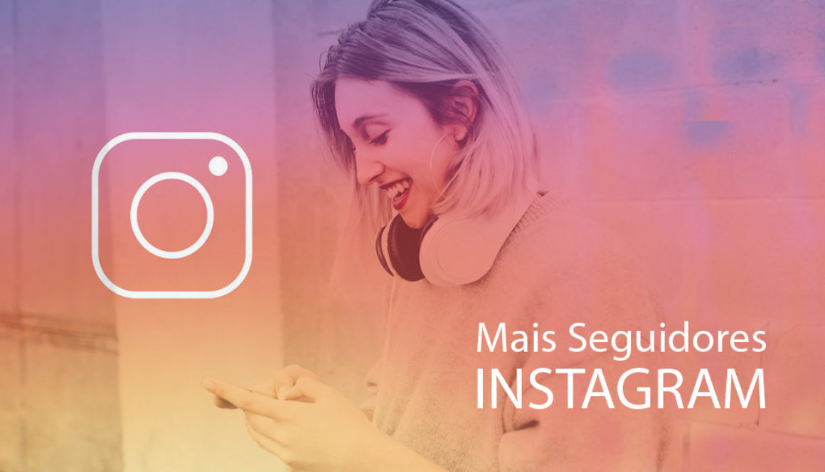 como-conseguir-mais-seguidores-no-instagram