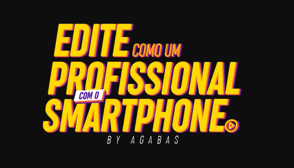edite-como-um-profissional-com-seu-smartphone